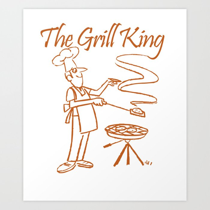 The Grill King Funny Chef Cook Grilling BBQ Meat Art Print