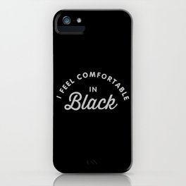 Comfortable in Black iPhone Case