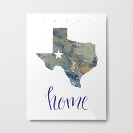 Is Texas Your Home, state of Texas, home typography Metal Print