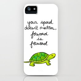 """Forward is Forward"" Turtle iPhone Case"