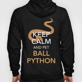 Keep Calm And Pet Ball Python | Snake Pet Owner Hoody