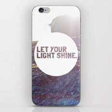 Let Your Light Shine iPhone & iPod Skin