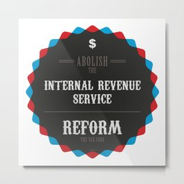 Reform The Tax Code Metal Print