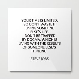 STEVE JOBS - YOUR TIME IS LIMITED Metal Print
