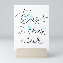 Best sister ever gift idea Mini Art Print