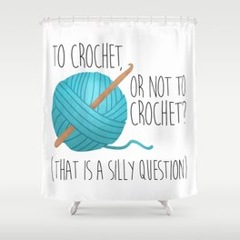 To Crochet Or Not To Crochet? (That Is A Silly Question)  |  Blue Shower Curtain