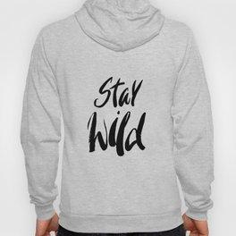 Stay Wild! Hoody