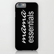 Mama Essentials (black with white) iPhone 6s Slim Case