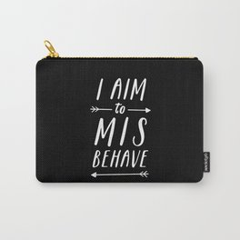 I Aim To Misbehave Blck Carry-All Pouch