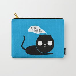 Stop Talking Carry-All Pouch