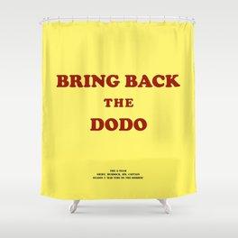Howlin' Mad Murdock's 'Bring Back the Dodo' shirt Shower Curtain