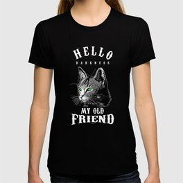 Hello Darkness My Old Friend Funny Cat Lovers Cat Mom Dad T-shirt