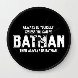 Always be Bat-man Wall Clock