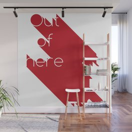 Out of here Wall Mural