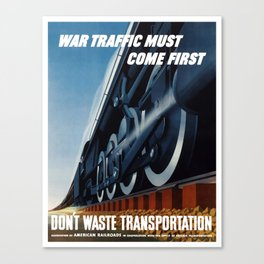 War Traffic Must Come First  Canvas Print