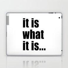 it is what it is (black text) Laptop & iPad Skin