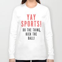 sports Long Sleeve T-shirts featuring SPORTS BALL by Tayler Smith