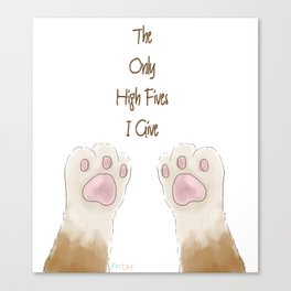 The Only High Fives I Give Are With Toe Beans Canvas Print