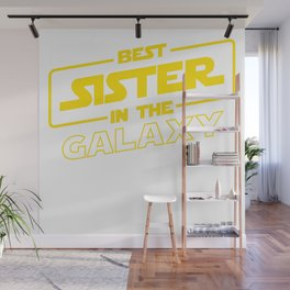 Funny Best Sister Ever In The Galaxy Sci-Fi Space T-Shirt Wall Mural