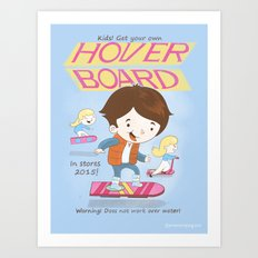 Get your own hoverboard Art Print