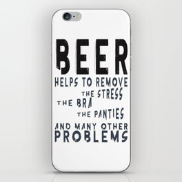 beer helps remove stress  - I love beer iPhone Skin