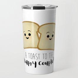 A Toast To The Happy Couple! Travel Mug