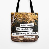 the perks of being a wallflower Tote Bags featuring perks of being a wallflower - life doesn't stop for anybody by lissalaine