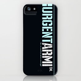 URGENTARMI ...there's less reason to fear and more reason to fight. iPhone Case