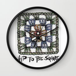 Hip to Be Square Crochet Art Yarn Humor Wall Clock