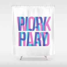 WORK HARD. PLAY HARD. Shower Curtain