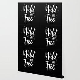 Wild And Free Wallpaper