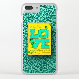 To Choose Life is to Love . . . Clear iPhone Case