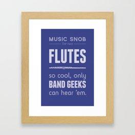 Flutes — Music Snob Tip #413 Framed Art Print