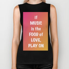 if MUSIC be the FOOD of love, PLAY ON Biker Tank