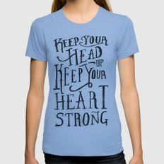 Keep Your Head Up, Keep Your Heart Strong  Womens Fitted Tee SMALL Tri-Blue