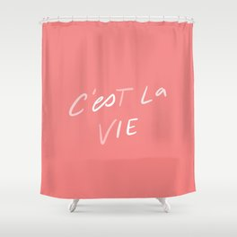 C'est La Vie - in coral Shower Curtain