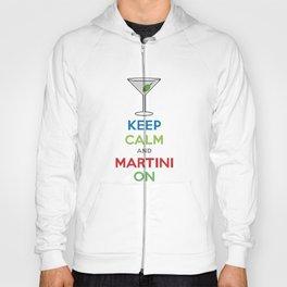 Keep Calm and Martini On Hoody