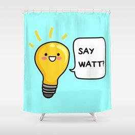 Wattever! Shower Curtain