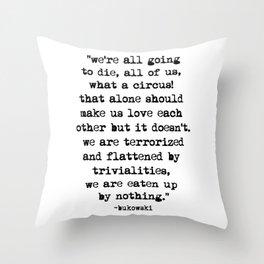 Charles Bukowski Quote Circus Throw Pillow