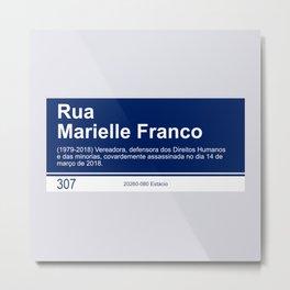 Marielle Franco - Street sign Rio de Janeiro Metal Print