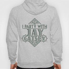 I Party with Jay Gatsby Hoody