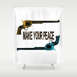 Make your peace Shower Curtain