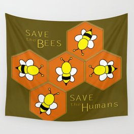 save the Bees, save the Humans Wall Tapestry