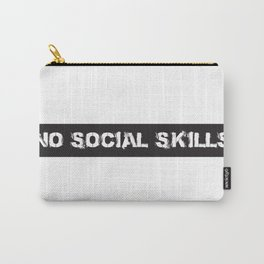 No social skills Carry-All Pouch