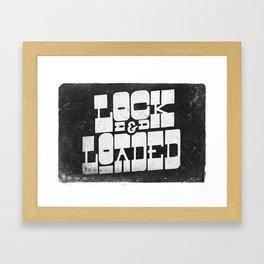 Locked & Loaded Framed Art Print