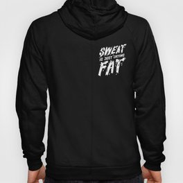 Sweat is just crying fat Hoody