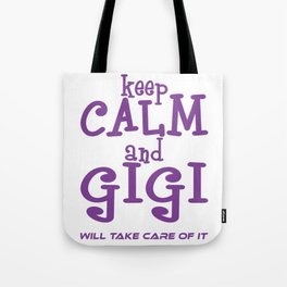 Keep Calm And Gigi Witll Take Care Of It T-shirt Design Grandma Grandmother Granny Handle Deal With Tote Bag