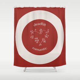Deadlift Romantic Shower Curtain