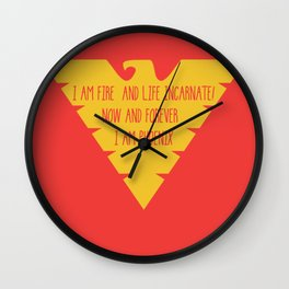 i am fire and life incarnate now and forever i am dark phoenix Wall Clock
