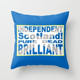 Independent Scotland Pure, Dead, Brilliant Throw Pillow